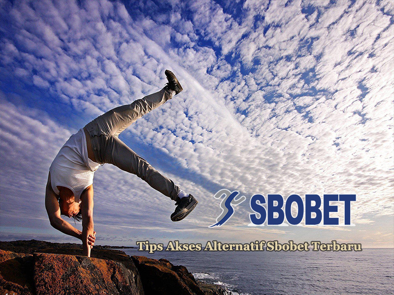 Tips Akses Alternatif Sbobet Terbaru
